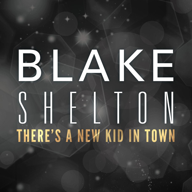 There S A New Kid In Town Blake Shelton
