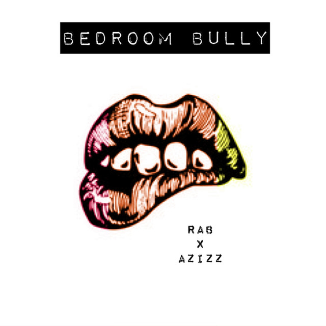 Bedroom Bully Feat Azizz
