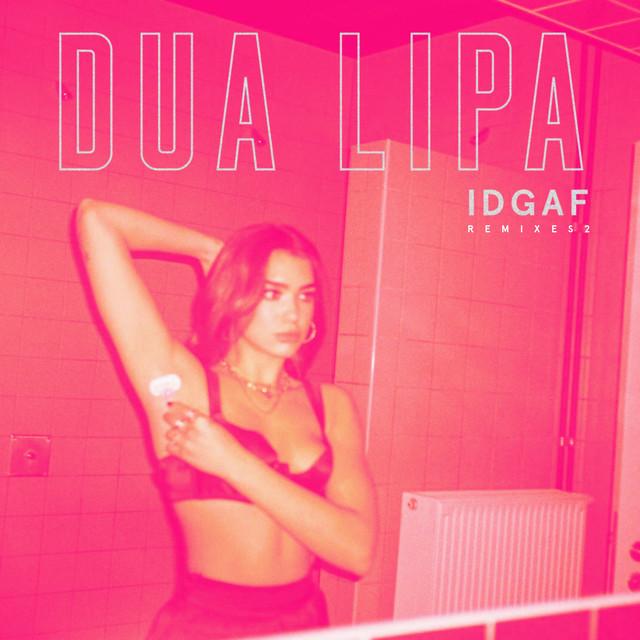 IDGAF (Initial Talk Remix) - Dua Lipa