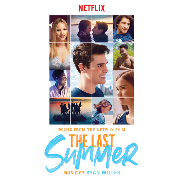 Album cover for The Last Summer (Music From The Netflix Film) by Ryan Miller