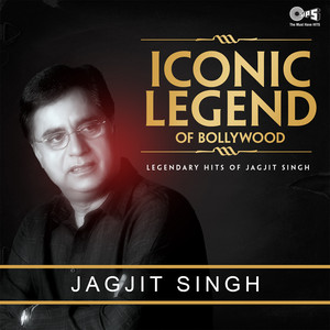 Iconic Legend of Bollywood: Jagjit Singh Albümü