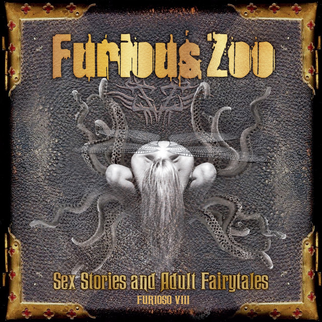 Sex Stories and Adult Fairy Tales / Furioso VIII by Furious Zoo on Spotify