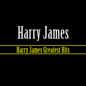 Harry James Greatest Hits