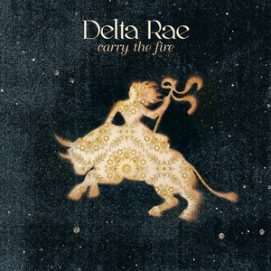 Carry The Fire - Delta Rae