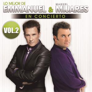 Lo Mejor De Emmanuel & Manuel Mijares En Concierto album
