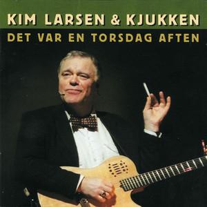 Det Var En Torsdag Aften - Kim Larsen
