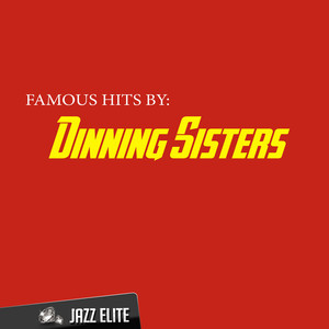 Famous Hits by Dinning Sisters album