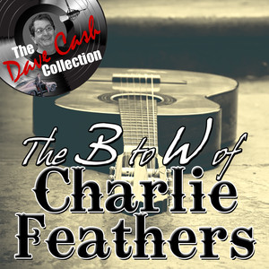 The B to W of Charlie Feathers - [The Dave Cash Collection] album