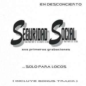 Seguridad Social - Solo para Locos - En Desconcierto