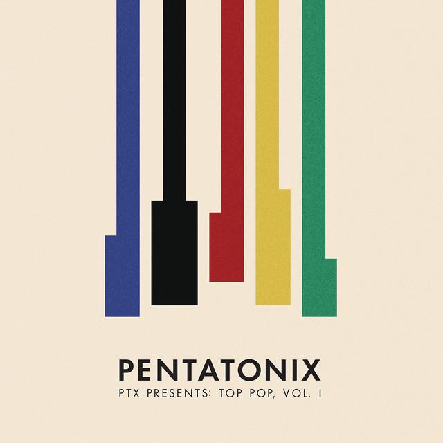 Album cover for PTX Presents: Top Pop, Vol. I by Pentatonix
