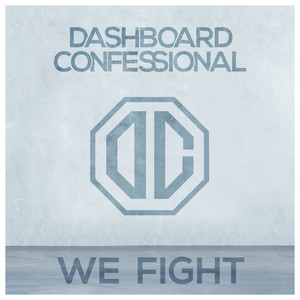 We Fight - Dashboard Confessional