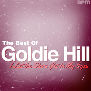 I Let the Stars Get In My Eyes - Best Of Goldie Hill album