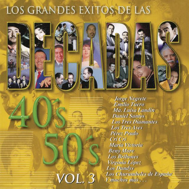 Various Artists Los Grandes Éxitos de las Décadas 40's - 50's, Vol. 3 album cover