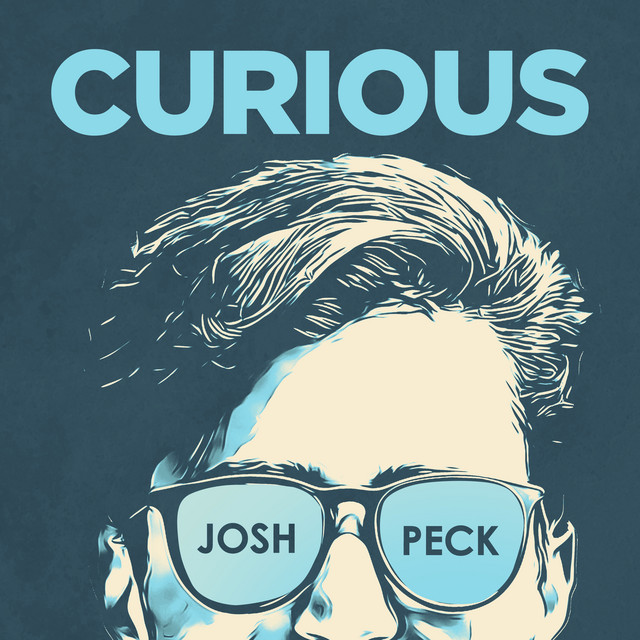Curious with Josh Peck on Spotify
