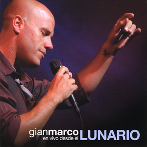 Gianmarco en vivo desde el Lunario album