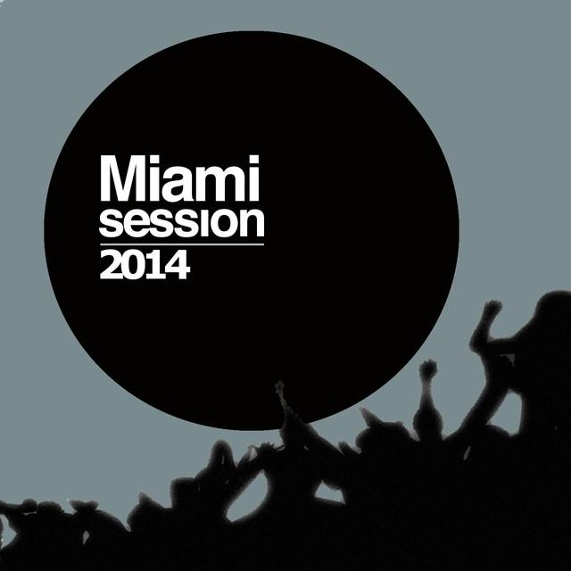 Miami Session 2014 (Electro House Selection)