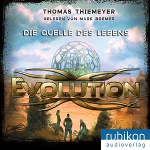 Evolution (3). Die Quelle des Lebens Hörbuch kostenlos