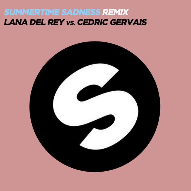 Summertime Sadness (Lana Del Rey Vs. Cedric Gervais) - Cedric Gervais Remix / Radio Edit