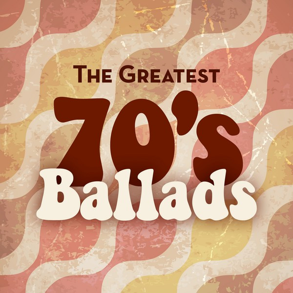 The Greatest 70's Ballads