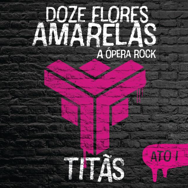 Doze Flores Amarelas - A Ópera Rock (Ato I)