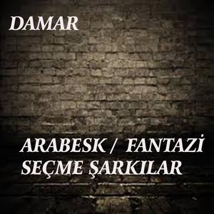 Arabesk / Fantazi Seçme Şarkılar (Damar) Albümü