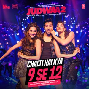 "Chalti Hai Kya 9 Se 12 (From ""Judwaa 2"") Albümü"