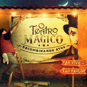 Recombinando Atos - Ao Vivo em Sao Paulo - O Teatro Mágico
