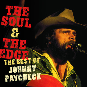 The Soul & the Edge: The Best of Johnny Paycheck album