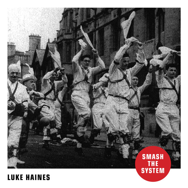 Album cover for Smash the System by Luke Haines