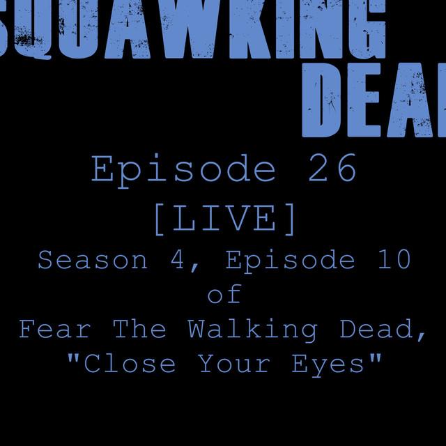 Episode 26] Season 4, Episode 10 of Fear The Walking Dead