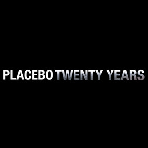 Twenty Years - Placebo
