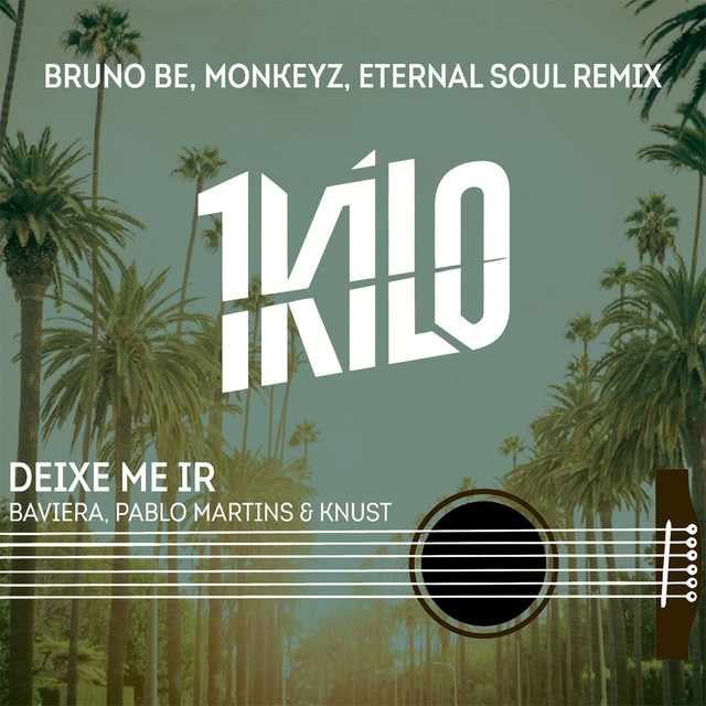 Deixe Me Ir (Bruno Be, Monkeyz, Eternal Soul Remix)