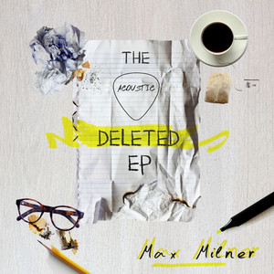 The Acoustic Deleted EP - Max Milner