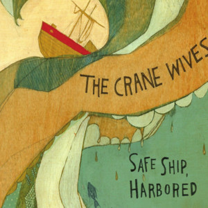Album cover for Safe ship, harbored by The Crane Wives