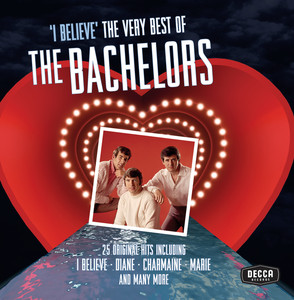 I Believe: The Very Best of The Bachelors album
