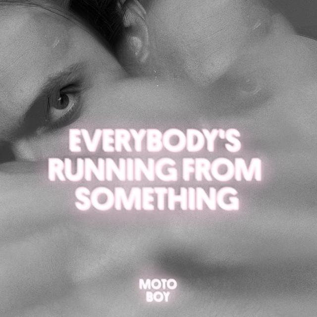 Everybody's running from something