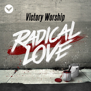 Radical Love - Victory Worship