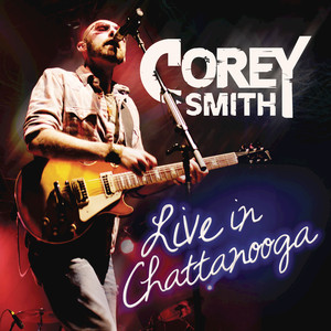 Live In Chattanooga - Corey Smith