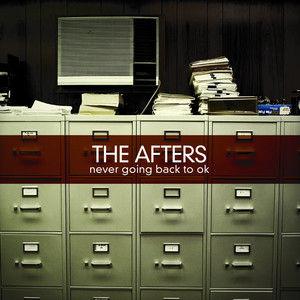 Never Going Back To OK - The Afters
