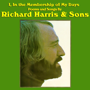 I, in the Membership of My Days - Poems and Songs By Richard Harris & Sons