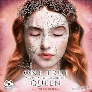 Aus Schatten geschmiedet - One True Queen, Band 2 (ungekürzt) Audiobook