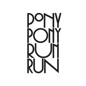 Hey You - Pony Pony Run Run