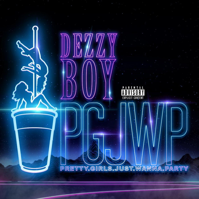 pretty girls just wanna party pgjwp by dezzy boy on spotify