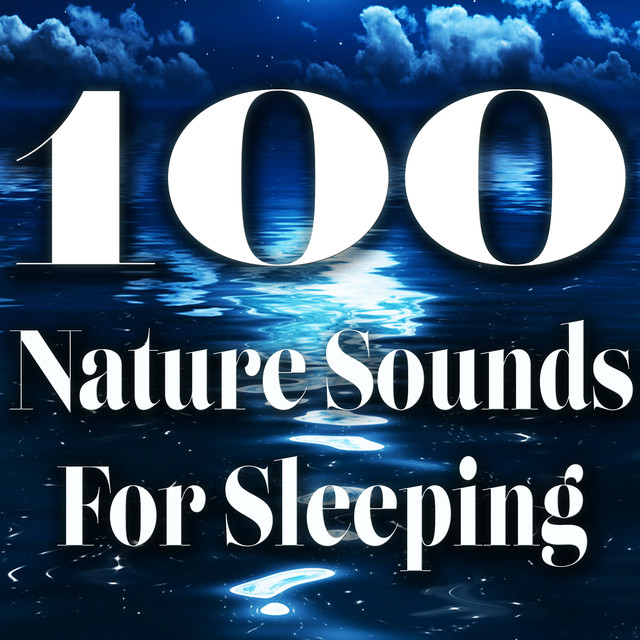 100 Nature Sounds for Sleeping Albumcover