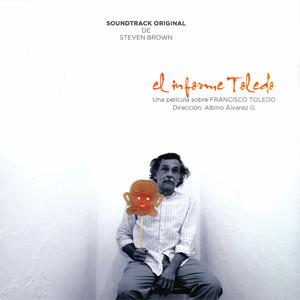 El Informe Toledo: Una Pelicula Sobre Francisco Toledo (Soundtrack Original) album