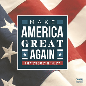 Make America Great Again (Greatest Songs Of The USA)