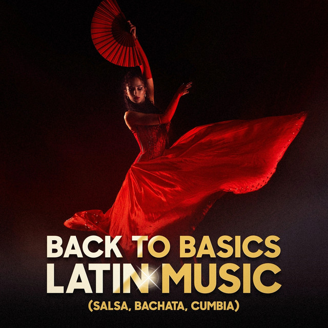 Back to Basics Latin Music (Salsa, Bachata, Cumbia)