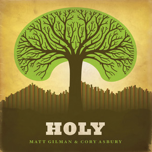 Holy - Matt Gilman