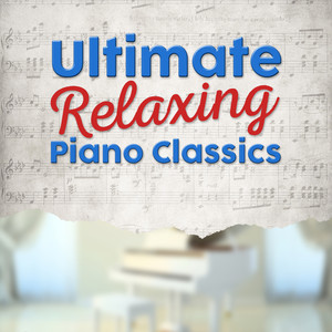 Ultimate Relaxing Piano Classics Albumcover