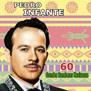 60 Grandes Rancheras Mexicanas - Pedro Infante